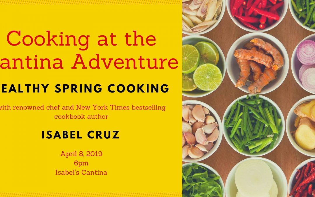 Cooking at the Cantina Adventure: Healthy Spring Cooking